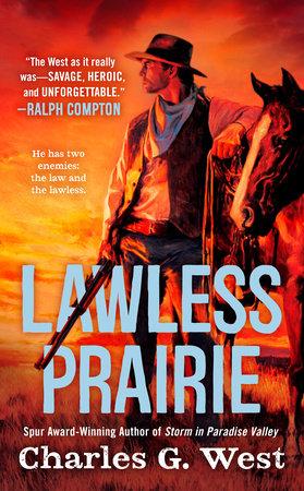 Lawless Prairie by Charles G. West