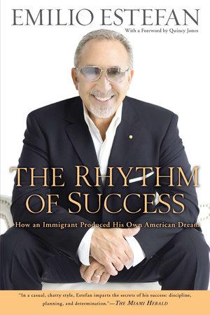 The Rhythm of Success by Emilio Estefan