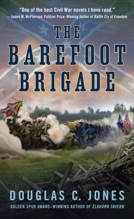 The Barefoot Brigade by Douglas C. Jones