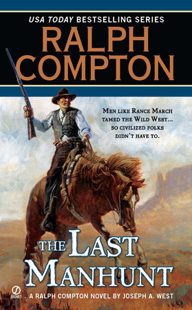 Ralph Compton the Last Manhunt by Ralph Compton and Joseph A. West