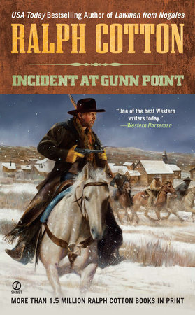 Incident at Gunn Point by Ralph Cotton