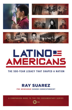 Latino Americans by Ray Suarez