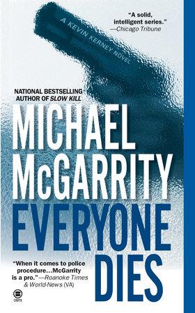 Everyone Dies by Michael McGarrity