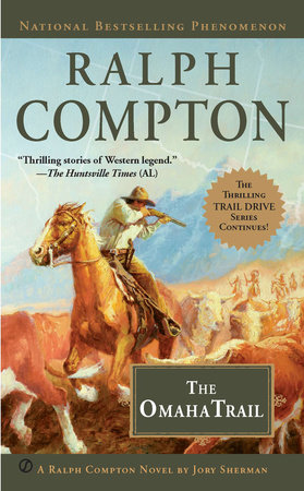 Ralph Compton The Omaha Trail by Ralph Compton and Jory Sherman