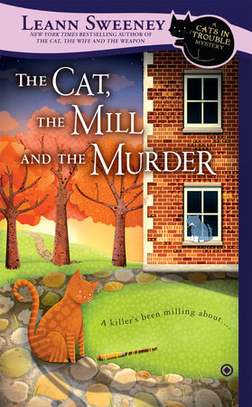 The Cat, the Mill and the Murder by Leann Sweeney