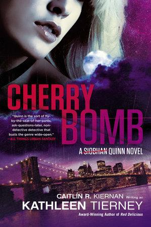 Cherry Bomb by Caitlin R. Kiernan and Kathleen Tierney