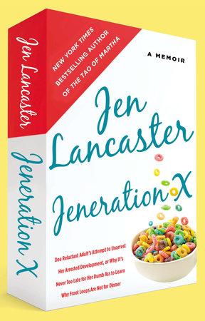 Jeneration X by Jen Lancaster