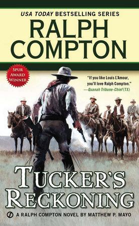 Ralph Compton Tucker's Reckoning by Ralph Compton and Matthew P. Mayo