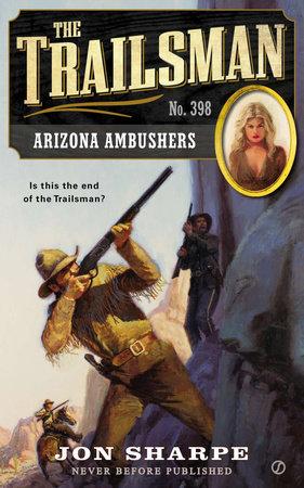 The Trailsman #398 by Jon Sharpe