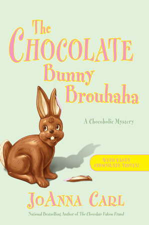 The Chocolate Bunny Brouhaha by JoAnna Carl
