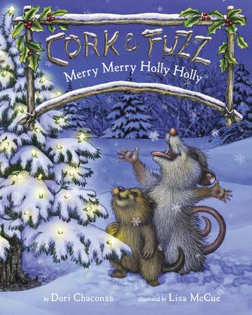 Merry Merry Holly Holly by Dori Chaconas; Illustrated by Lisa McCue