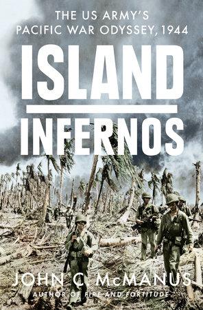Island Infernos by John C. McManus