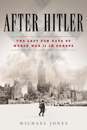 After Hitler by Michael Jones