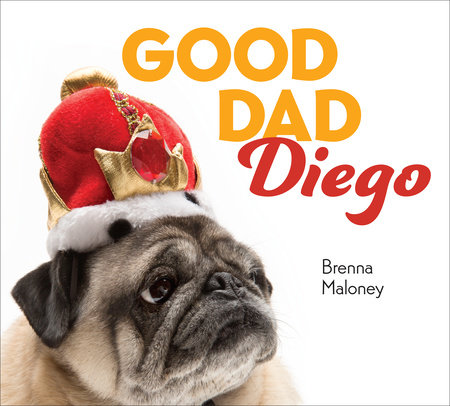 Good Dad Diego by Brenna Maloney