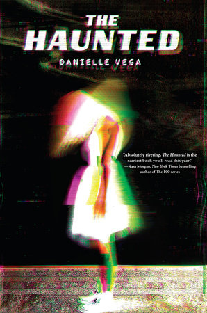The Haunted by Danielle Vega | PenguinRandomHouse com: Books