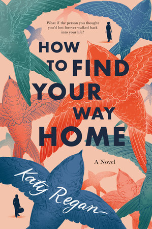 How to Find Your Way Home by Katy Regan