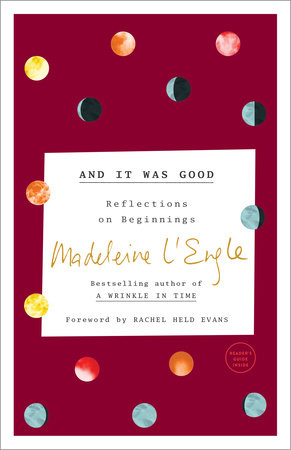 And It Was Good by Madeleine L'Engle