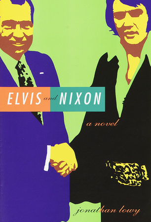 Elvis and Nixon by Jonathan Lowy