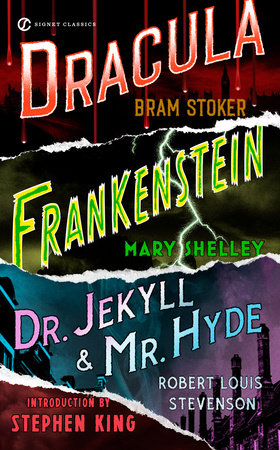 Frankenstein, Dracula, Dr. Jekyll and Mr. Hyde by Mary Shelley, Bram Stoker and Robert Louis Stevenson
