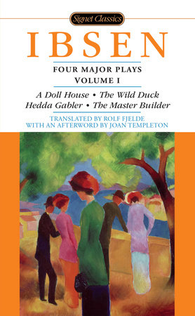 Four Major Plays, Volume I by Henrik Ibsen