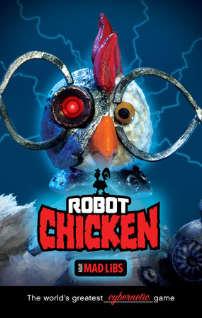 Robot Chicken Mad Libs by Kristin Conte