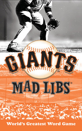 San Francisco Giants Mad Libs by Michael T. Riley