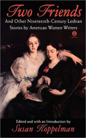 Two Friends and Other 19th-century American Lesbian Stories by Various