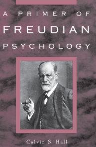 A Primer of Freudian Psychology