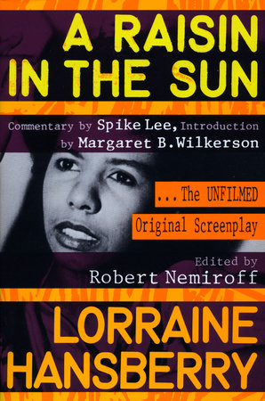 A Raisin in the Sun by Lorraine Hansberry | PenguinRandomHouse com: Books