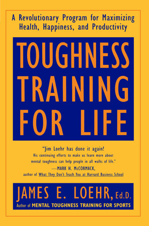 Toughness Training for Life by James E. Loehr