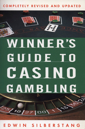 The Winner's Guide to Casino Gambling by Edwin Silberstang