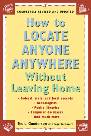 How to Locate Anyone Anywhere by Ted L. Gunderson and Roger McGovern