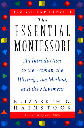 The Essential Montessori by Elizabeth G. Hainstock