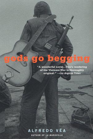 Gods Go Begging by Alfredo Vea