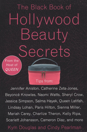 The Black Book of Hollywood Beauty Secrets by Kym Douglas and Cindy Pearlman