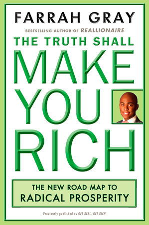 The Truth Shall Make You Rich by Farrah Gray
