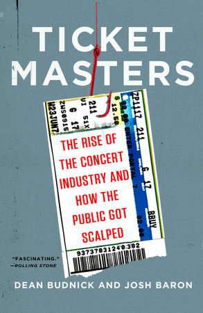 Ticket Masters by Dean Budnick and Josh Baron