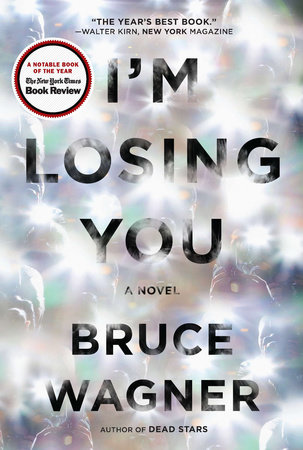 I'm Losing You by Bruce Wagner