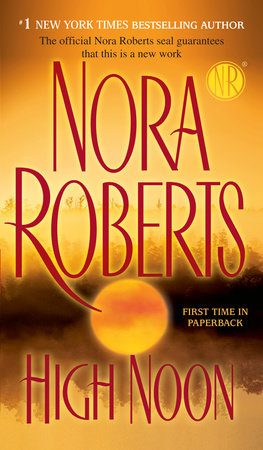 High Noon by Nora Roberts | PenguinRandomHouse com: Books