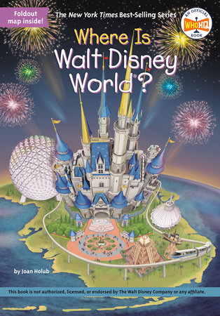 Where Is Walt Disney World? by Joan Holub and Who HQ
