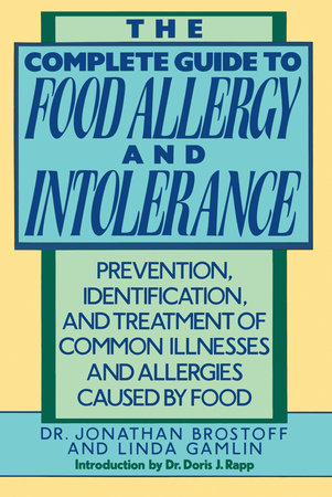 The Complete Guide to Food Allergy and Intolerance by Jonathon Brostoff, M.D.