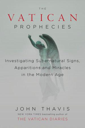 The Vatican Prophecies by John Thavis