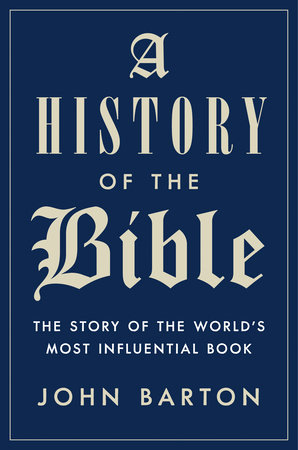 A History of the Bible by John Barton