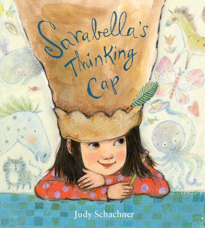 Sarabella's Thinking Cap by Judy Schachner