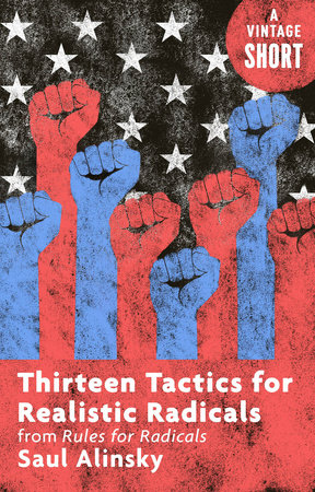 Thirteen Tactics for Realistic Radicals by Saul Alinsky