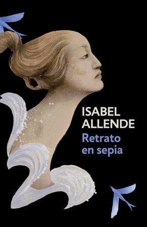Retrato en sepia by Isabel Allende
