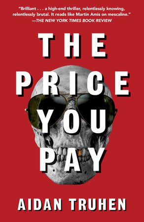 The Price You Pay by Aidan Truhen