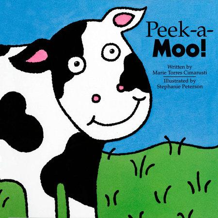 Peek-a-Moo! by Marie Torres Cimarusti