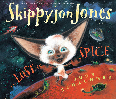 Skippyjon Jones, Lost in Spice by Judy Schachner