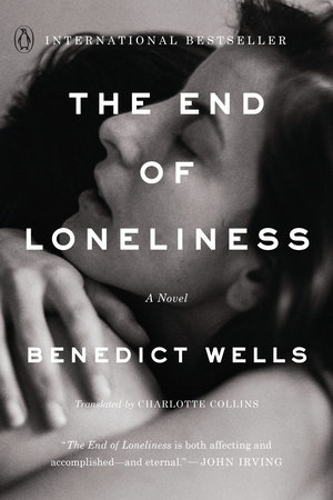 The End of Loneliness by Benedict Wells | PenguinRandomHouse com: Books